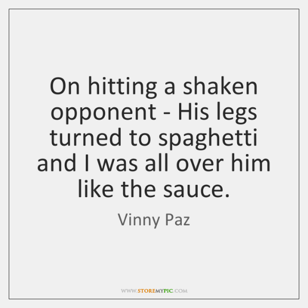 On hitting a shaken opponent - His legs turned to spaghetti and ...