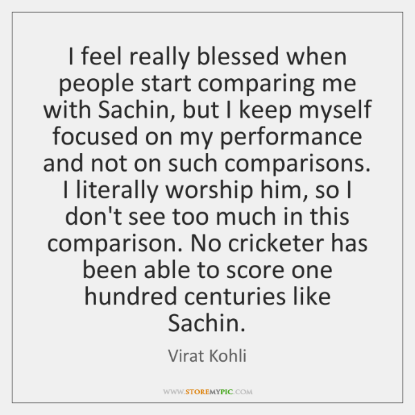 I feel really blessed when people start comparing me with Sachin, but ...