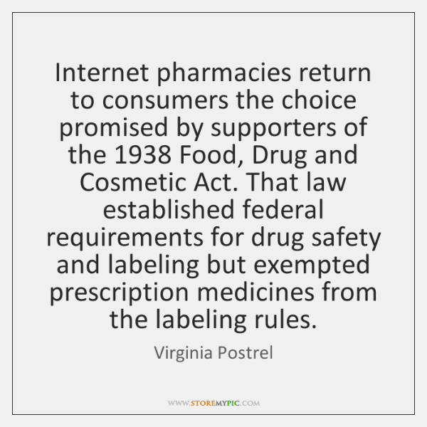 Internet pharmacies return to consumers the choice promised by supporters of the 1938 ...