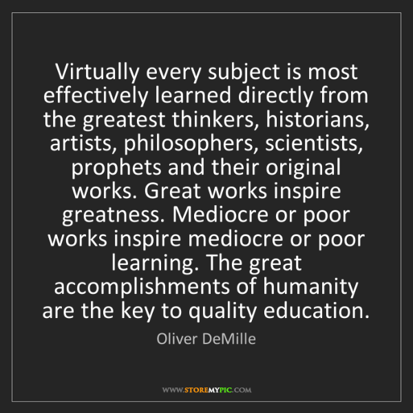 Oliver DeMille: Virtually every subject is most effectively learned directly...