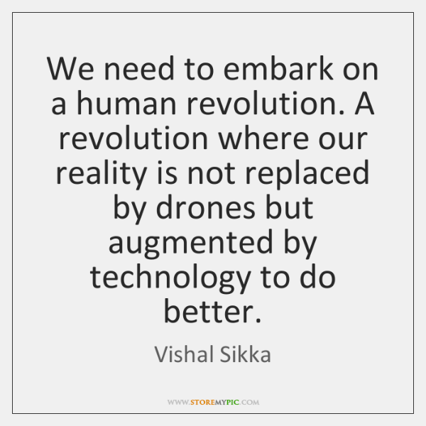 We need to embark on a human revolution. A revolution where our ...