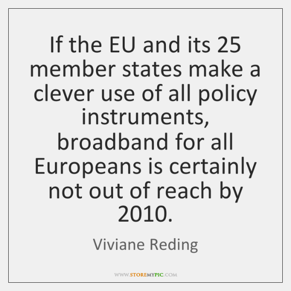 If the EU and its 25 member states make a clever use of ...
