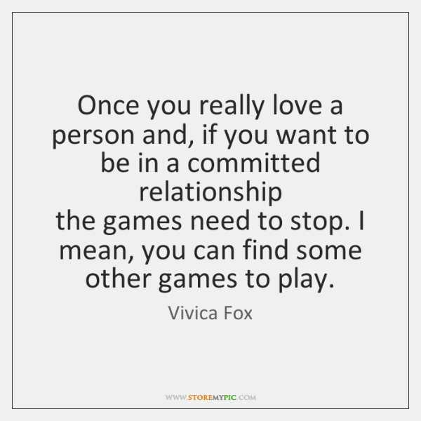 Once you really love a person and, if you want to be ...