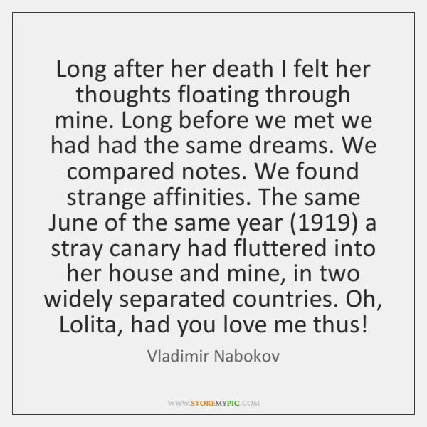Long after her death I felt her thoughts floating through mine. Long ...