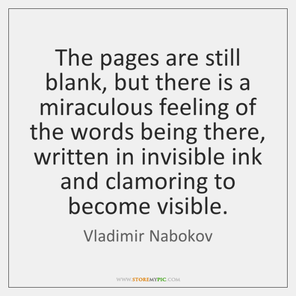 The pages are still blank, but there is a miraculous feeling of ...