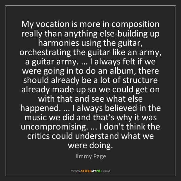 Jimmy Page: My vocation is more in composition really than anything...