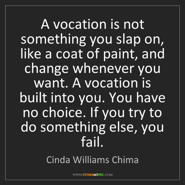 Cinda Williams Chima: A vocation is not something you slap on, like a coat...