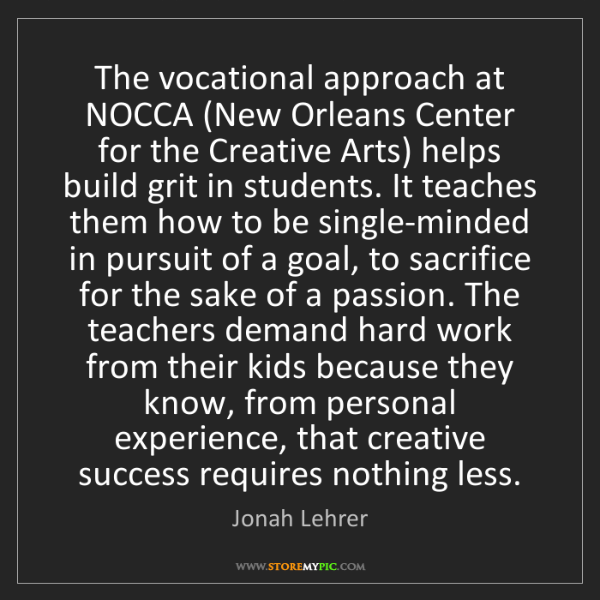 Jonah Lehrer: The vocational approach at NOCCA (New Orleans Center...