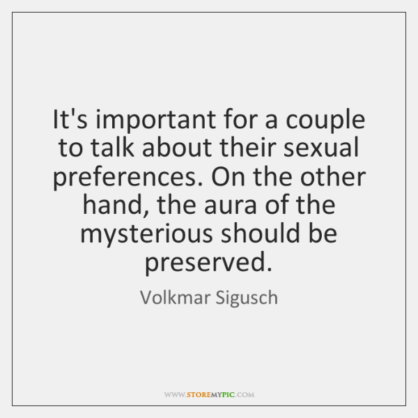 It's important for a couple to talk about their sexual preferences. On ...