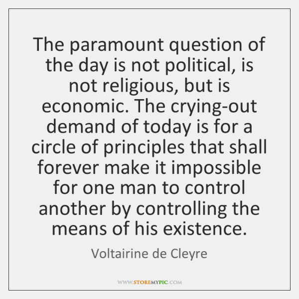The paramount question of the day is not political, is not religious, ...