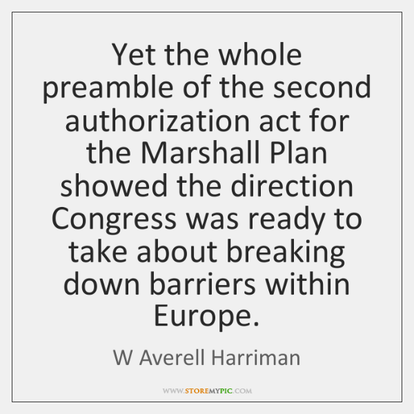 Yet the whole preamble of the second authorization act for the Marshall ...