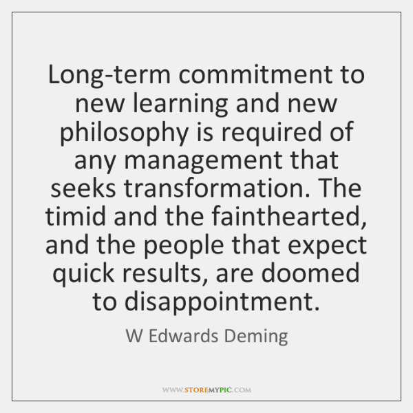 Long-term commitment to new learning and new philosophy is required of any ...