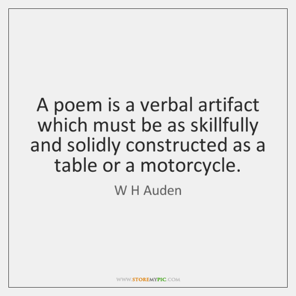 A poem is a verbal artifact which must be as skillfully  and ...