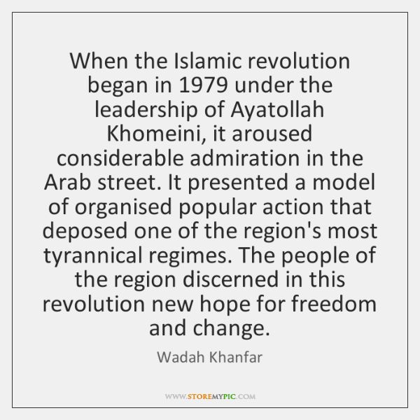 When the Islamic revolution began in 1979 under the leadership of Ayatollah Khomeini, ...