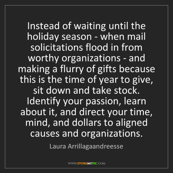 Laura Arrillagaandreesse: Instead of waiting until the holiday season - when mail...