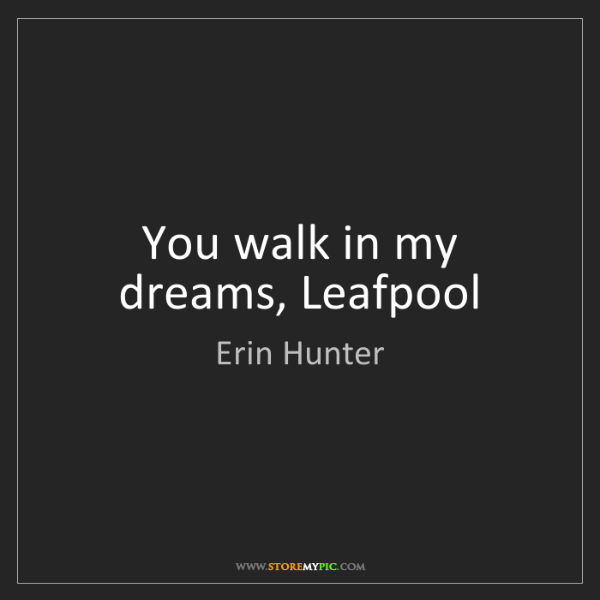 Erin Hunter: You walk in my dreams, Leafpool