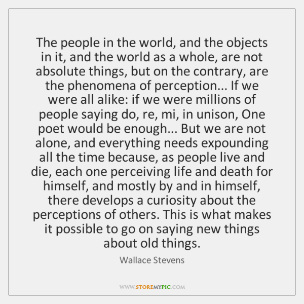 The people in the world, and the objects in it, and the ...