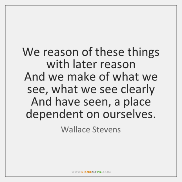 We reason of these things with later reason   And we make of ...