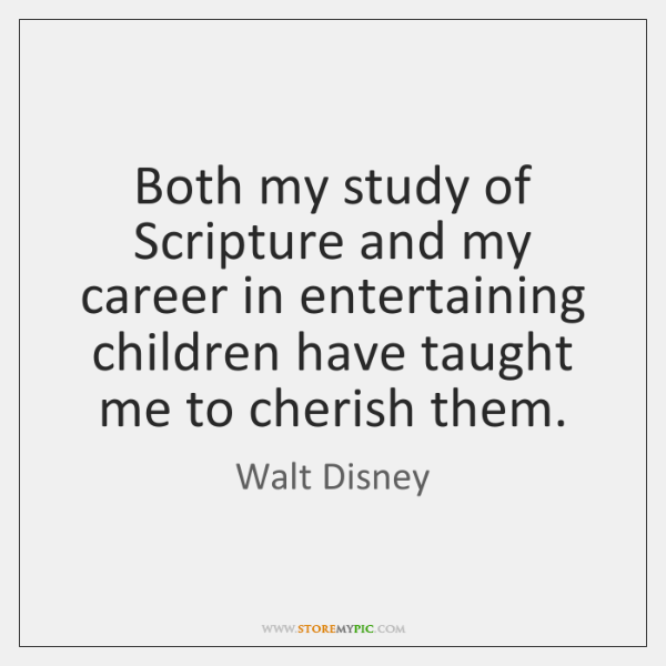 Both my study of Scripture and my career in entertaining children have ...