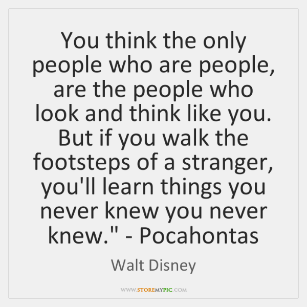 'You think the only people who are people, are the people who ...