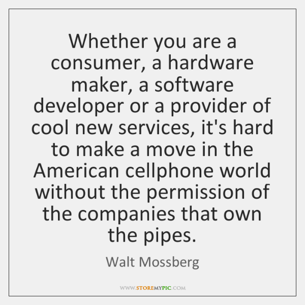 Whether you are a consumer, a hardware maker, a software developer or ...