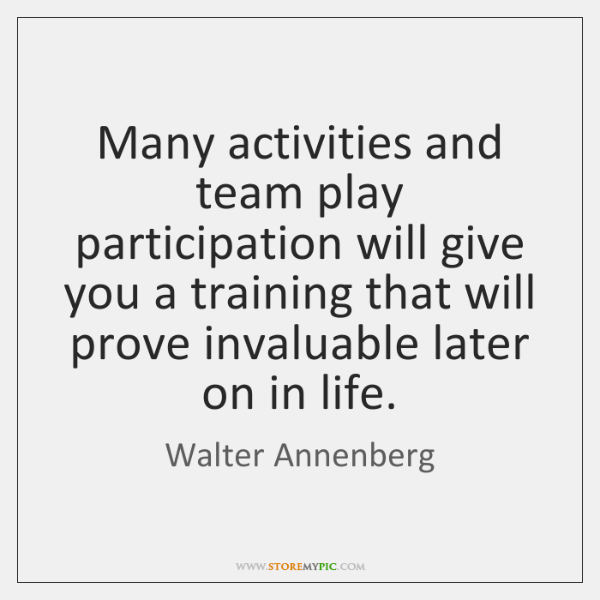 Many activities and team play participation will give you a training that ...