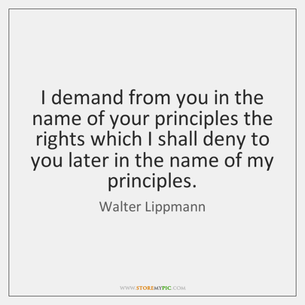 I demand from you in the name of your principles the rights ...