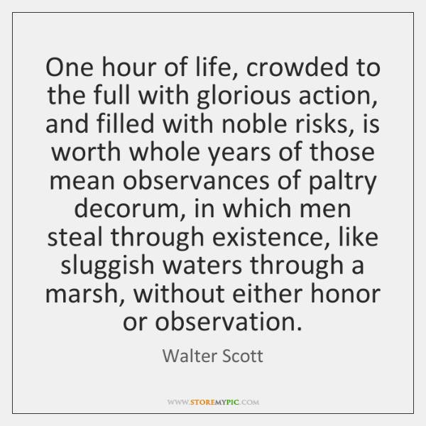 One hour of life, crowded to the full with glorious action, and ...