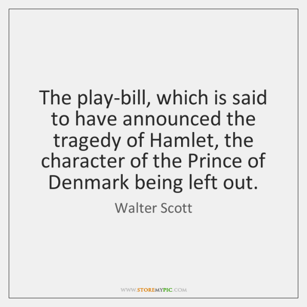 The play-bill, which is said to have announced the tragedy of Hamlet, ...