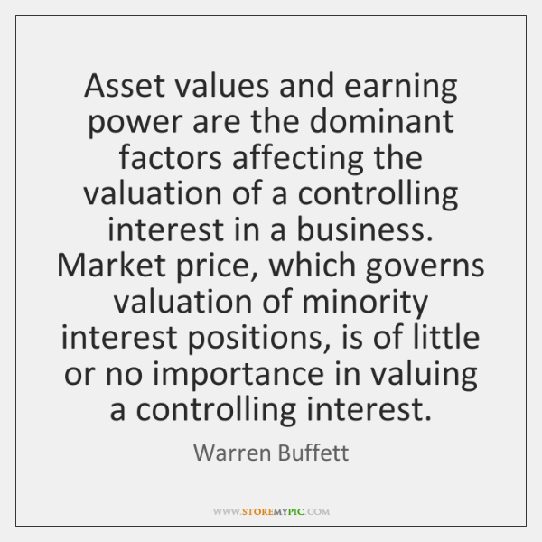 Asset values and earning power are the dominant factors affecting the valuation ...