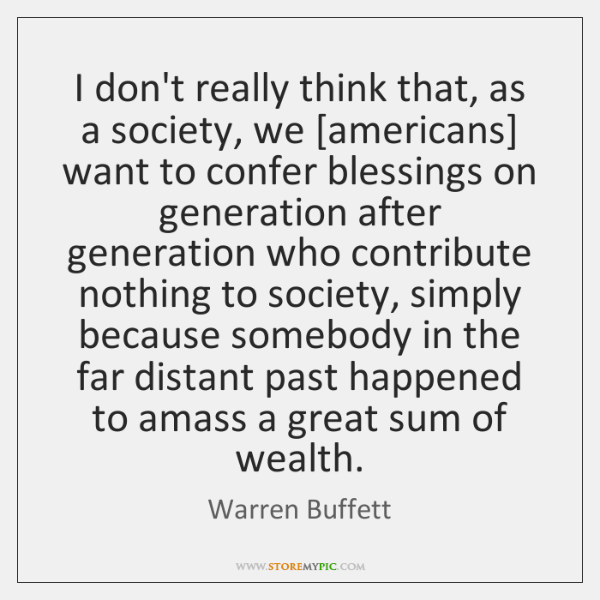 I don't really think that, as a society, we [americans] want to ...