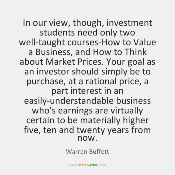 In our view, though, investment students need only two well-taught courses-How to ...