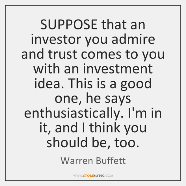 SUPPOSE that an investor you admire and trust comes to you with ...