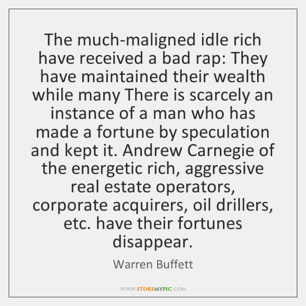 The much-maligned idle rich have received a bad rap: They have maintained ...