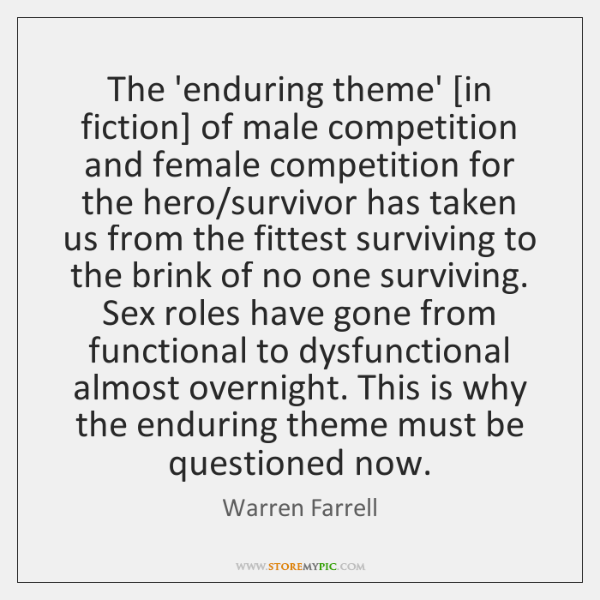 The 'enduring theme' [in fiction] of male competition and female competition for ...
