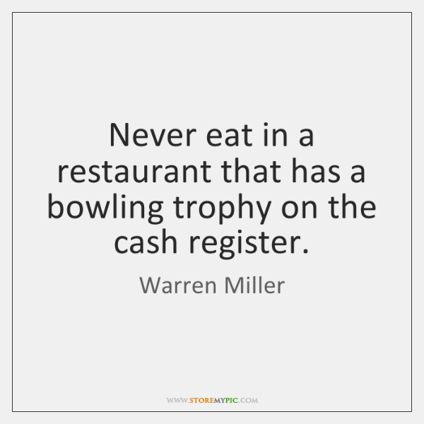 Never eat in a restaurant that has a bowling trophy on the ...