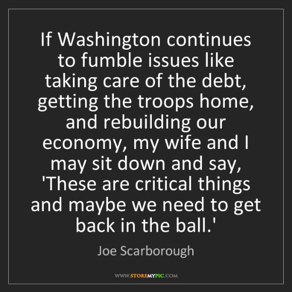 Joe Scarborough: If Washington continues to fumble issues like taking...