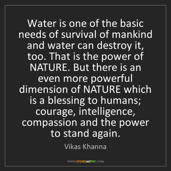 Vikas Khanna: Water is one of the basic needs of survival of mankind...