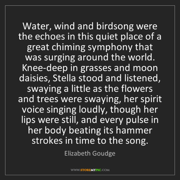 Elizabeth Goudge: Water, wind and birdsong were the echoes in this quiet...