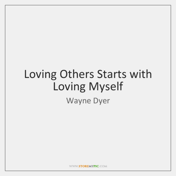 Loving Others Starts with Loving Myself