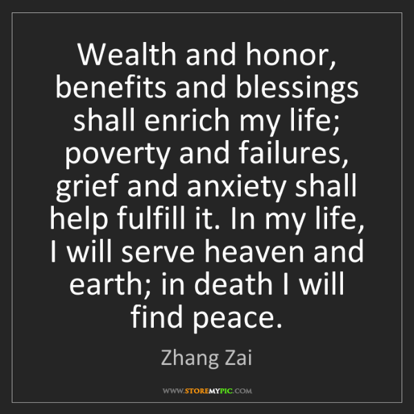 Zhang Zai: Wealth and honor, benefits and blessings shall enrich...