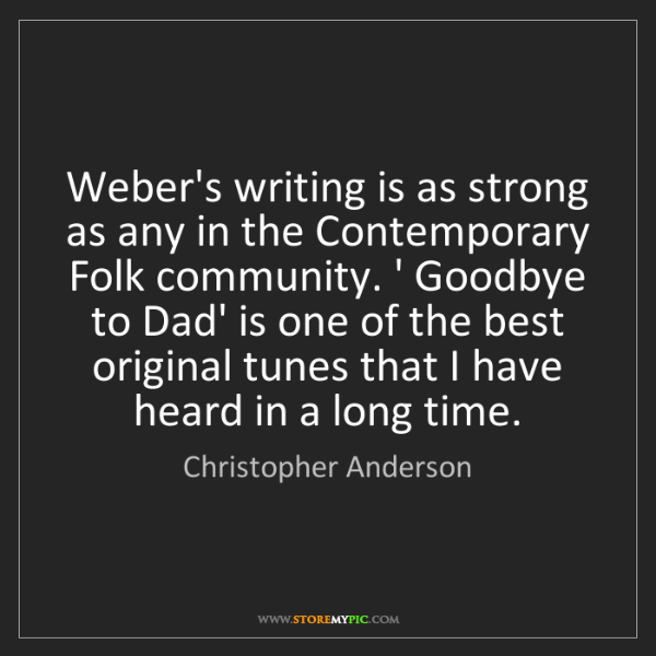 Christopher Anderson: Weber's writing is as strong as any in the Contemporary...