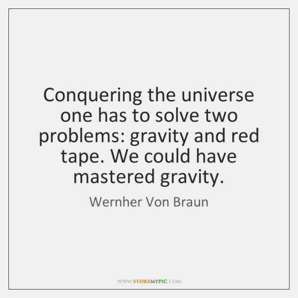 Conquering the universe one has to solve two problems: gravity and red ...