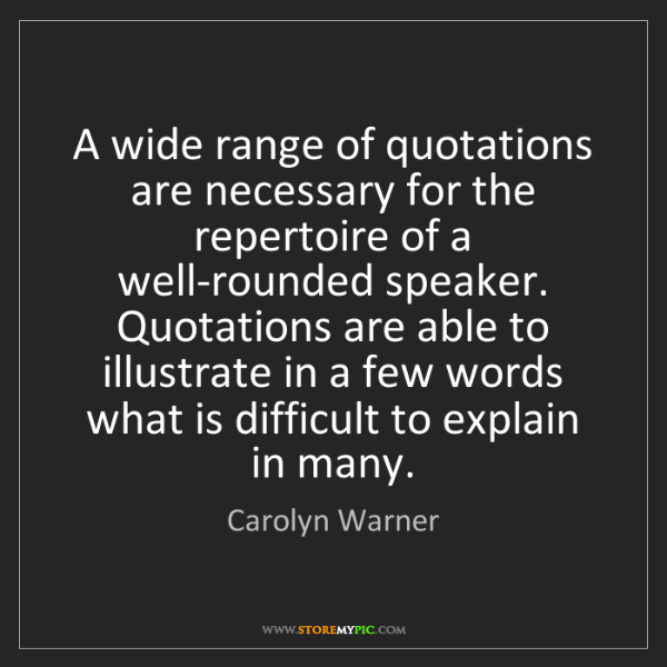 Carolyn Warner: A wide range of quotations are necessary for the repertoire...