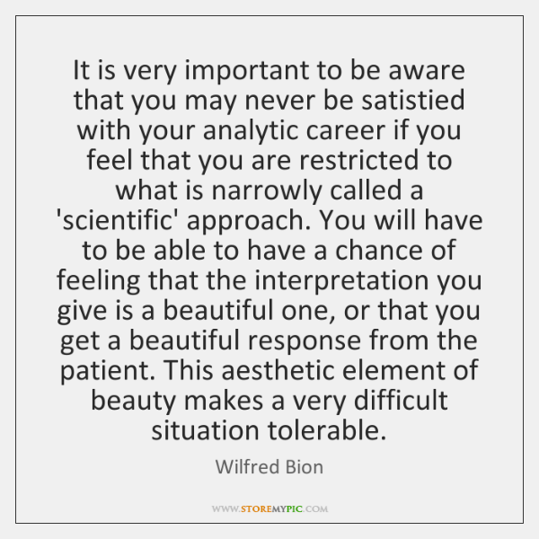 It is very important to be aware that you may never be ...