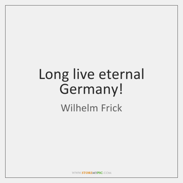 Long live eternal Germany!