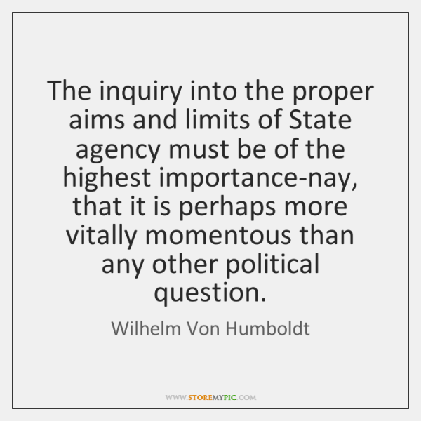 The inquiry into the proper aims and limits of State agency must ...