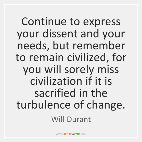 Continue to express your dissent and your needs, but remember to remain ...