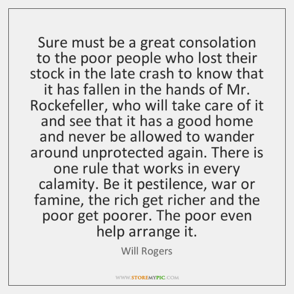 Sure must be a great consolation to the poor people who lost ...
