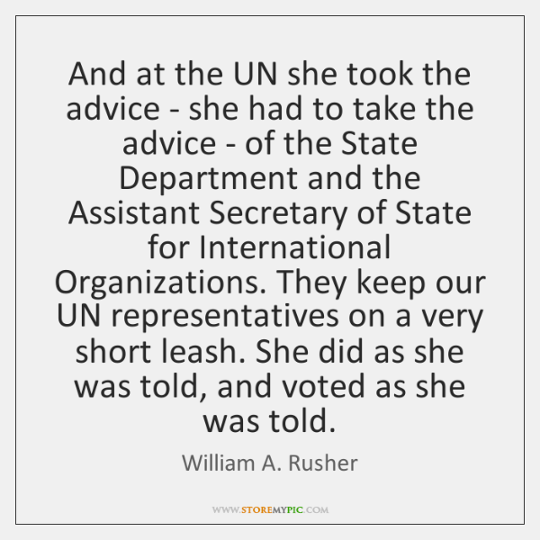 And at the UN she took the advice - she had to ...